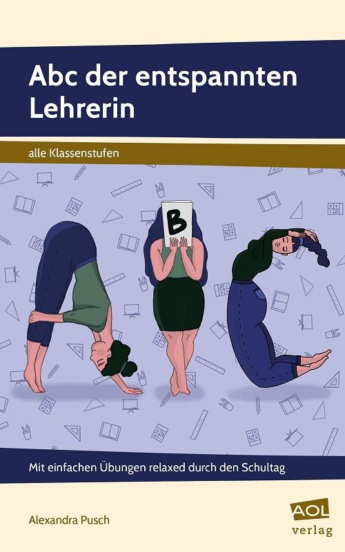 Buch: Abc der entspannten Lehrerin (Alexandra Pusch)